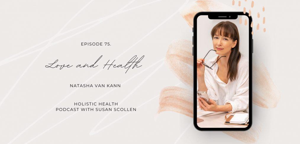Love and Health with Natasha van Kann