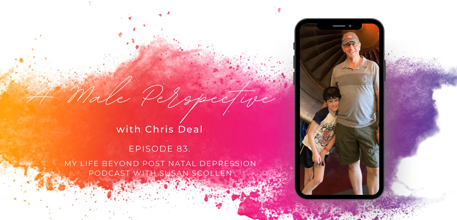 A Male Perspective with Chris Deal