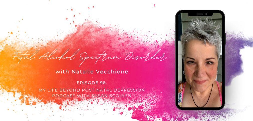 Fetal Alcohol Spectrum Disorder with Natalie Vecchione