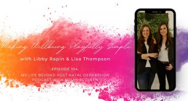 Making Wellbeing Playfully Simple with Libby Rapin and Lisa Thompson